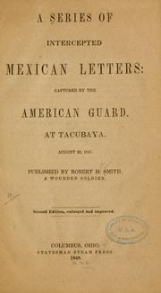 Cover of: series of intercepted Mexican letters: captured by the American guard, at Tacubaya. | Robert Hall Smith
