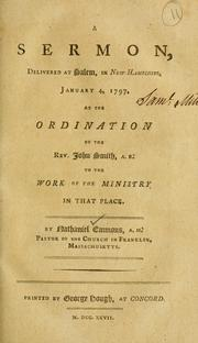 Cover of: A sermon delivered at Salem, in New Hampshire, January 4, 1797, at the ordination of the Rev. John Smith, A.B., to the work of the ministry in that place