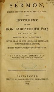 Cover of: A sermon, delivered the next Sabbath after the interment of the Hon. Jabez Fisher, esq., who died ..