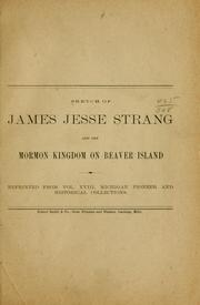 Cover of: Sketch of James Jesse Strang and the Mormon kingdom on Beaver Island ... |