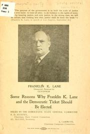Cover of: Some reasons why Franklin K. Lane and the Democratic ticket should be elected ... | Democratic Party (Calif.). State Central Committee.