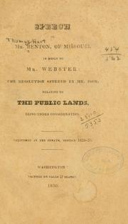 Cover of: Speech of Mr. Benton, of Missouri, in reply to Mr. Webster
