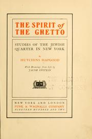 Cover of: The spirit of the Ghetto by Hutchins Hapgood