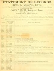 Cover of: Statement of records burnt, missing, etc., and date of qualification of the first recorder, in the organized counties of Texas | Starr, James F.