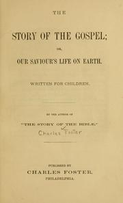 Cover of: story of the Gospel, or, Our Saviour