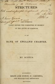 Cover of: Strictures on the evidence taken before the Committee of Secrecy of the House of Commons on the Bank of England charter | Scotus.