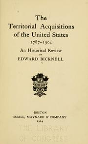 Cover of: The territorial acquisitions of the United States, 1787-1904