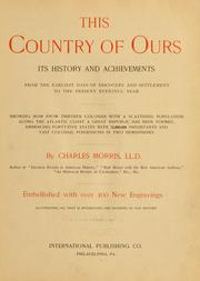 Cover of: This country of ours: its history and achievements from the earliest days of discovery and settlement to the present eventful year ...