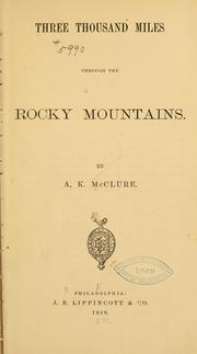 Cover of: Three thousand miles through the rocky Mountains
