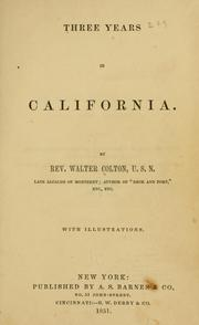 Three years in California [1846-1849] by Walter Colton
