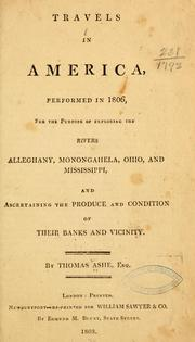 Cover of: Travels in America performed in 1806, for the purpose of exploring the rivers Alleghany, Monongahela, Ohio, and Mississippi, and ascertaining the produce and condition of their banks and vicinity