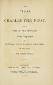 Cover of: The trials of Charles the First, and of some of the regicides: with biographies of Bradshaw, Ireton, Harrison, and others : and with notes.