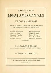 Cover of: True stories of great American men for young Americans | Elbridge Streeter Brooks