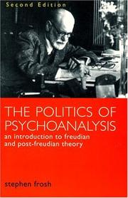 Cover of: The politics of psychoanalysis: an introduction to Freudian and post-Freudian theory