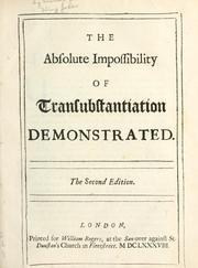 Cover of: The absolute impossibility of transubstantiation demonstrated