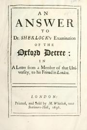 Cover of: An answer to Dr. Sherlock's examination of the Oxford decree: in a letter from a member of that university to his friend in London.