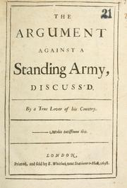 Cover of: The argument against a standing army discuss'd