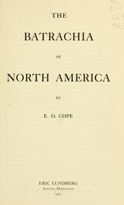 Cover of: The Batrachia of North America