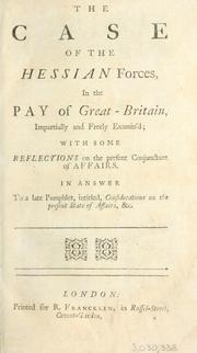 Cover of: case of the Hessian forces in the pay of Great Britain impartially and freely examin
