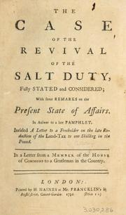 Cover of: The case of the revival of the salt duty fully stated and considered