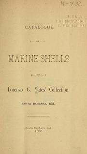 Cover of: Catalogue of marine shells in Lorenzo G. Yates' collection, Santa Barbara, Cal