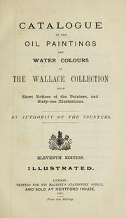 Cover of: Catalogue of the oil paintings and water colours in the Wallace collection with short notices of the painters