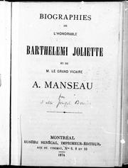 Biographies de l'Honorable Barthélemi Joliette et de M. le Grand Vicaire A. Manseau by Joseph Bonin