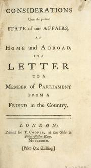 Cover of: Considerations upon the present state of our affairs, at home and abroad. In a letter to a member of Parliament | Lyttelton, George Lyttelton Baron