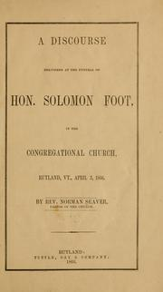 Cover of: A discourse delivered at the funeral of Hon. Solomon Foot
