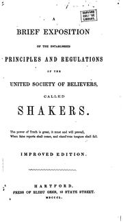 A brief exposition of the established principles and regulations of the United Society of Believers called Shakers by Shakers.