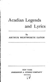 Cover of: Acadian legends and lyrics