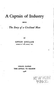 Cover of: A captain of industry: being the story of a civilized man