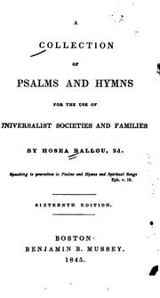 Cover of: A collection of Psalms and hymns for the use of Universalist societies and families