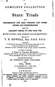 Cover of: A complete collection of state trials and proceedings for high treason and other crimes and misdemeanors from the earliest period to the year 1783 |