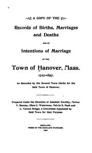 Cover of: A copy of the records of births, marriages and deaths and of intentions of marriage of the town of Hanover | Hanover (Mass. : Town)
