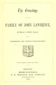 Cover of: The genealogy of the family of John Lawrence, of Wisset, in Suffolk, England, and of Watertown and Groton, Massachusetts by Lawrence, John
