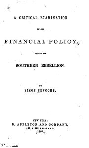 Cover of: A critical examination of our financial policy during the Southern Rebellion