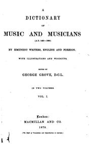 Dictionary of music and musicians by Sir George Grove