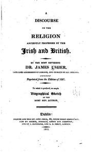Cover of: A discourse on the religion anciently professed by the Irish and British ..
