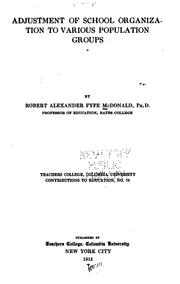 Adjustment of school organization to various population groups by Robert Alexander Fyfe McDonald
