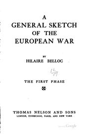 Cover of: A  general sketch of the European War. | Hilaire Belloc