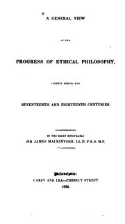 Cover of: A general view of the progress of ethical philosophy: chiefly during the seventeenth and eighteenth centuries.