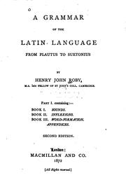 Cover of: A grammar of the Latin language from Plautus to Suetonius
