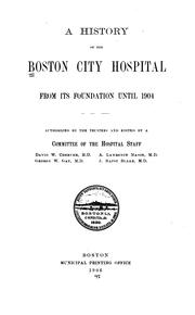 Cover of: A history of the Boston City hospital from its foundation until 1904 by Boston City Hospital