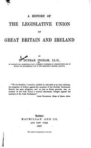 A History of the Legislative Union of Great Britain and Ireland by T. Dunbar Ingram
