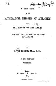 Cover of: A history of the mathematical theories of attraction and the figure of the earth from the time of Newton to that of Laplace
