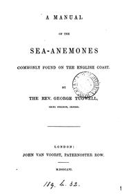 A manual of the sea-anemones commonly found on the English coast by George Tugwell