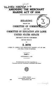 Cover of: Amending the Merchant Marine act of 1936 | United States. Congress. Senate. Committee on Commerce