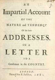 Cover of: An impartial account of the nature and tendency of the late addresses