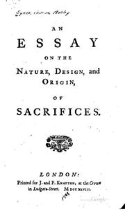 Cover of: An essay on the nature, design, and origin, of sacrifices